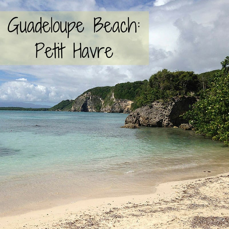 Guide to Petit Havre beach, Guadeloupe