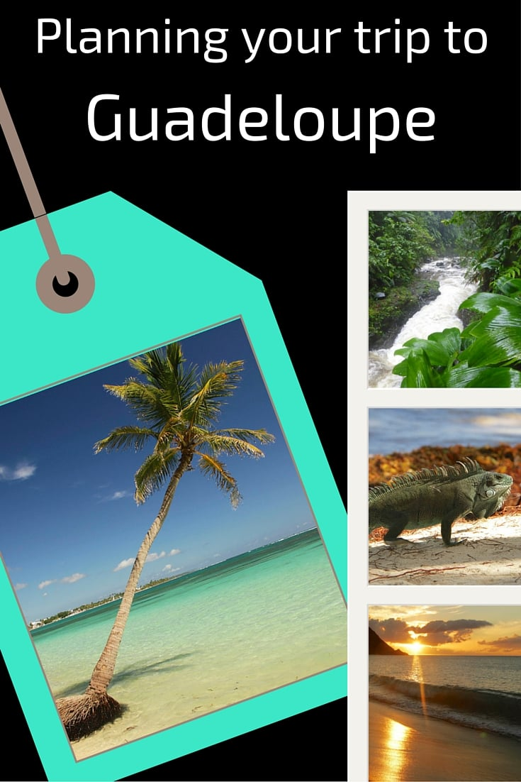 Guide - Planning your trip to Guadeloupe islands caribbean